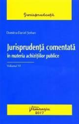 Jurisprudenta comentata in materia achizitiilor publice vol. 6 - Dumitru-Daniel Serban Carti