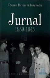 Jurnal 1939-1945 - Pierre Drieu La Rochelle