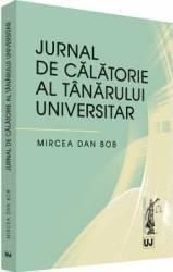 Jurnal de calatorie al tanarului universitar - Mircea Dan Bob Carti