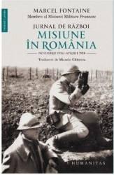 Jurnal de razboi Misiune in Romania - Marcel Fontaine Carti
