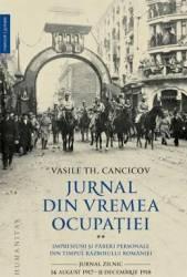 Jurnal din vremea ocupatiei. Vol. 2 - Vasile Th. Cancicov Carti