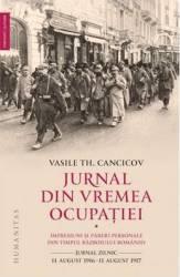 Jurnal din vremea ocupatiei vol.1 - Vasile Th. Cancicov