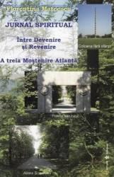 Jurnal spiritual. Intre Devenire si Revenire - Florentina Mateescu