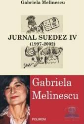 Jurnal suedez IV 1997-2002 - Gabriela Melinescu