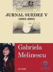 Jurnal Suedez V 2003-2008 - Gabriela Melinescu
