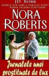 Jurnalele unei prostituate de lux - Nora Roberts Carti