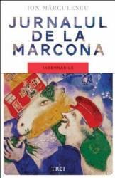 Jurnalul De La Marcona - Insemnarile - Ion Marculescu