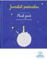 Jurnalul prietenilor cu ilustratii din micul Print de Antoine De Saint-Exupery