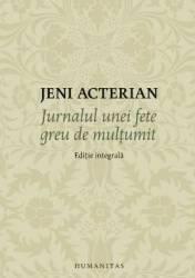 Jurnalul unei fete greu de multumit. Editie integrala. ed 2017 - Jeni Acterian