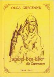 Jutabel-Ben-Eber din Capernaum - Olga Greceanu