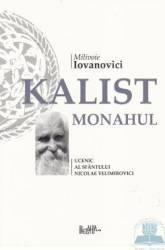 Kallist Monahul Ucenic al Sfantului Nicolae Velimirovici - Milivoie Iovanovici