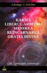 Karma. Liberul arbitru. Menirea. Reincarnarea. Gratia Divina - A.M. Mayer M.M. Petre