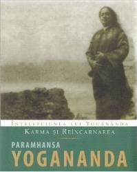 Karma si reincarnarea - Paramhansa Yogananda Carti