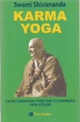 Karma Yoga - Swami Shivananda Carti