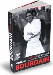 Kitchen Confidential. Aventuri din intimitatea restaurantelor - Anthony Bourdain