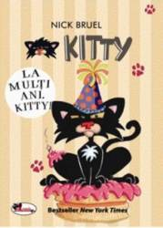 Kitty La multi ani Kitty - Nick Bruel