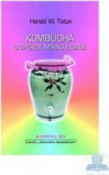 Kombucha ciuperca miraculoasa - Harald W. Tietze