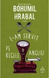 L-am servit pe Regele Angliei - Bohumil Hrabal title=L-am servit pe Regele Angliei - Bohumil Hrabal