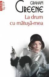 La drum cu matusa-mea - Graham Greene