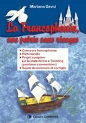 La Francophonie une patrie sans rivages - Mariana David