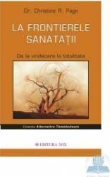 La frontierele sanatatii - Dr. Christine R. Page