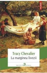 La marginea livezii - Tracy Chevalier Carti