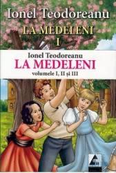 pret preturi La Medeleni 1+2+3 - Ionel Teodoreanu
