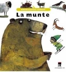La munte - Minienciclopedii Larousse Carti