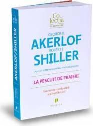 La pescuit de fraieri - George A. Akerlof Robert J. Shiller title=La pescuit de fraieri - George A. Akerlof Robert J. Shiller