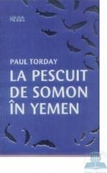 La pescuit de somon in Yemen - Paul Torday Carti