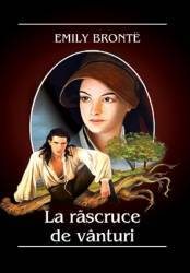 La Rascruce De Vanturi Ed.2014 - Emily Bronte Carti
