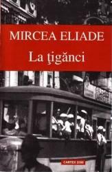 La tiganci - Mircea Eliade Carti