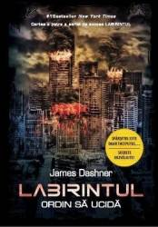 Labirintul Vol. 4 Ordin sa ucida - James Dashner Carti