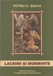 Lacrimi si morminte - Petru C. Baciu Carti