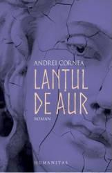 Lantul de aur - Andrei Cornea