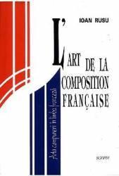 Lart de la composition francaise. Arta compunerii in limba franceza - Ioan Rusu