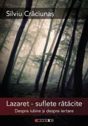Lazaret suflete ratacite - Silviu Craciunas Carti