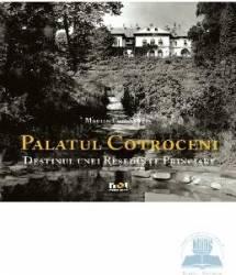 Lb. Engleza - Palatul Cotroceni. Destinul unei resedinte princiare - Marian Constantin