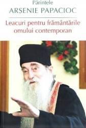 Leacuri pentru framantarile omului contemporan - Arsenie Papacioc