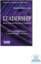 Leadership arta si maestria de a conduce - Manfred Kets De Vries Carti