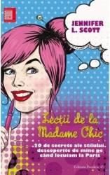 Lectii de la Madame Chic - Jennifer L. Scott Carti