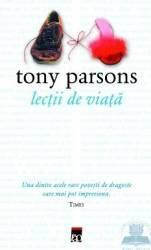 Lectii de viata - Tony Parsons Carti