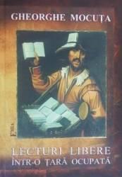 Lecturi Libere IntR-o Tara Ocupata - Gheorghe Mocuta