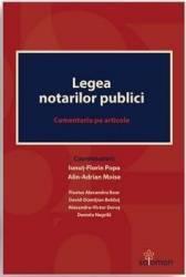 Legea notarilor publici. Comentariu pe articole - Ionut-Florin Popa Alin-Adrian Moise