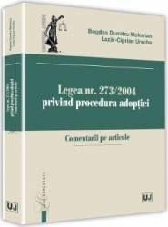 Legea nr. 273 din 2004 privind procedura adoptiei - Bogdan Dumitru Moloman Carti