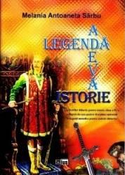 Legenda - Adevar - Istorie - Melania Antoaneta Sarbu Carti
