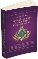 Legendele miturile si simbolurile Francmasoneriei - Albert G. Mackey