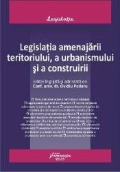 Legislatia Amenajarii Teritoriului A Urbanismului Si A Construirii - Ovidiu Podaru