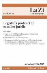 Legislatia profesiei de consilier juridic act. 22.06.2017 Carti