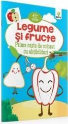 Legume si fructe - Prima carte de colorat cu abtibilduri 2 ani+